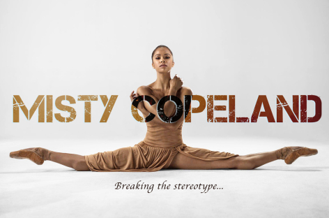 Misty Copeland – I WILL WHAT I WANT